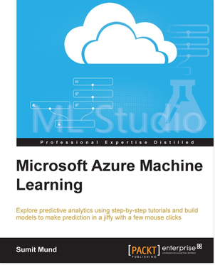 Microsoft Azure Machine Learning by Sumit Mund